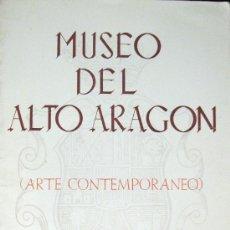 Arte: HUESCA. MUSEO DEL ALTO ARAGÓN. CATÁLOGO INAUGURAL. 1975. Lote 25803541