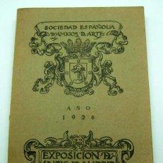 Arte: EXPOSICIÓN ANTIGUO MADRID CATÁLOGO GUÍA SOCIEDAD ESPAÑOLA AMIGOS ARTE 1926 GRÁFICAS REUNIDAS. Lote 22872262