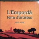 Arte: L'EMPORDÀ. TERRA D'ARTISTES, 1859-1968. Lote 26936929