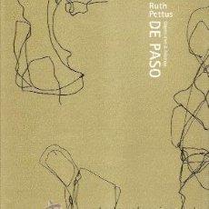 Arte: RUTH PETTUS: DE PASO. OBJECTS D'ART & PAINTINGS (ESPAÑOL-INGLÉS). Lote 27165444