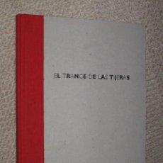 Arte: EL TRANCE DE LAS TIJERAS, VICTORIA CIVERA, GERMANA CIVERA Y VICTORIA USLÉ CIVERA, SANTANDER 1998. Lote 26086099