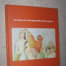 Arte: LOS FRESCOS DE LUIS QUINTANILLA SOBRE LA GUERRA CIVIL. UNIVERSIDAD DE CANTABRIA. SANTANDER, 2007. Lote 60700226