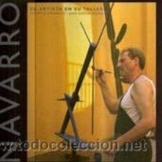 Arte: MIQUEL NAVARRO. EL ARTISTA EN SU TALLER. BARAÑANO Y GARCIA ROSELL. TF EDITORES. 2003.. Lote 26390518