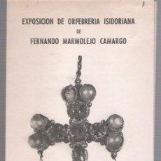 Arte: EXPOSICIÓN DE ORFEBRERÍA ISIDORIANA DE FERNANDO MARMOLEJO. ATENEO. DICIEMBRE DE 1964,. Lote 27145466