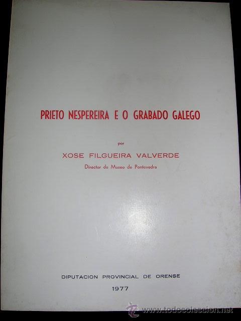PRIETO NESPEREIRA E O GRABADO GALEGO 1977. HOMENAJE.3 REPRODUCIONES EN B Y NGR. ORENSE.VER FOTOS (Arte - Catálogos)