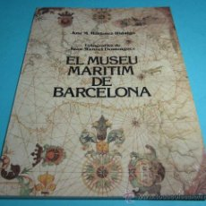 Arte: EL MUSEU MARITIM DE BARCELONA. JOSÉ M. MARTÍNEZ-HIDALGO. FOTOGRAFÍAS JUAN MANUEL DOMÍNGUEZ. Lote 28420860