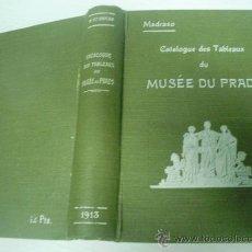 Arte: CATALOGUE DES TABLEAUX DU MUSEE DU PRADO - PEDRO MADRAZO - 1ª EDICION EN FRANCES - AÑO 1.913. Lote 28472932
