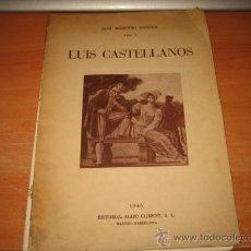 Arte: LUIS CASTELLANOS ARTE MODERNO ESPAÑOL Nº 1 EDITORIAL ALEJO CLIMENT MADRID 1946. Lote 29278758