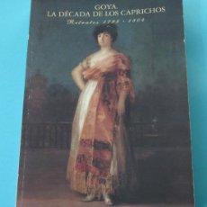 Arte: GOYA: LA DÉCADA DE LOS CAPRICHOS. RETRATOS 1792 - 1804. EXPOSICIÓN REAL ACADEMIA BBAA S. FERNANDO. Lote 29452822