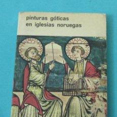 Arte: PINTURAS GÓTICAS EN IGLESIAS NORUEGAS. TEXTO DE MARTIN BLINDHEIM. Lote 29902811