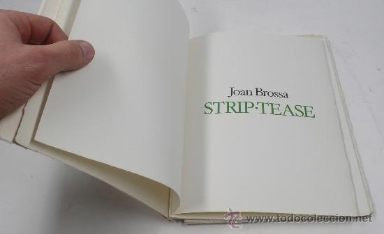 JOAN BROSSA. STRIP-TEASE. TIRAJE A, DE SOLO 22 EJEMPLARES PARA EL AUTOR. AÑO 1982 (Arte - Catálogos)