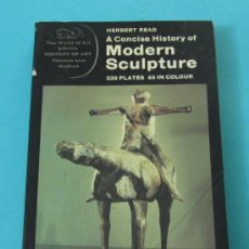 Arte: A CONCISE HISTOTY OF MODERN SCULPTURE. HERBERT READ. Lote 30098131