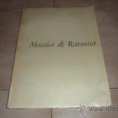 Arte: MOSAICO DI RAVENA. RARO LIBRO DE 12 LAMINAS DE MOSAICOS ITALIANOS. 1957. EN ITALIANO.. Lote 30150283