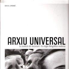 Arte: ARXIU UNIVERSAL. LA CONDICIÓ DEL DOCUMENT I LA UTOPIA FOTOGRÀFICA MODERNA. MACBA. 2008.. Lote 30596674