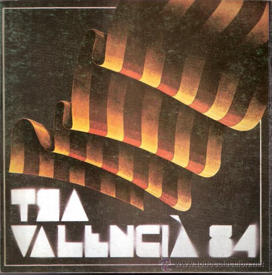 ART VALENCIÀ 84. COLECTIVA.( ALCOY ). JUNIO 1984.BLASCO.BOIX. FRANCES.GENOVÉS.SEMPERE.SORIA.VENTO... (Arte - Catálogos)