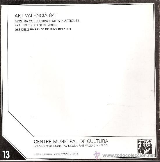 Arte: Art Valencià 84. Colectiva.( Alcoy ). Junio 1984.Blasco.Boix. Frances.Genovés.Sempere.Soria.Vento... - Foto 2 - 30492683