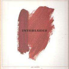 Arte: INTERLUDIS. ART ALCOIÀ. CENTRE CULTURAL D'ALCOI. (ALCOY). NOVIEMBRE 1991. PARTICIPANTES.. Lote 30587805