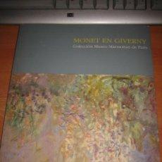 Arte: MONET EN GIVERNY COLECCION MUSEO MARMOTTAN DE PARIS 1991 FUNDACION JUAN MARCH . Lote 30632817