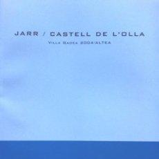 Arte: CATALOGO JARR / CASTELL DE L'OLLA. Lote 30693353