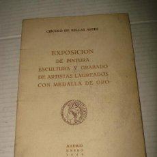 Arte: CATALOGO EXPOSICIÓN PINTURA ESCULTURA Y GRABADOS ARTISTAS LAUREADOS CON MEDALLA DE ORO MADRID 1948.. Lote 31079427