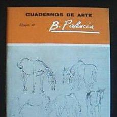 Arte: CUADERNOS DE ARTE. DIBUJOS DE BENJAMÍN PALENCIA. TEXTO DE FRANCISCO GARFIAS. 1975. Lote 83205662