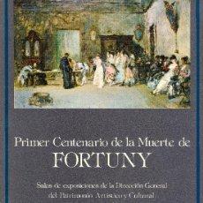 Arte: FORTUNY. CATÁLOGO EXPOSICIÓN PRIMER CENTENARIO DE SU MUERTE. MADRID, 1975. Lote 31403267