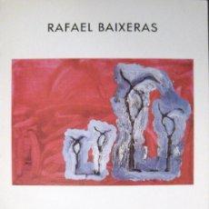Arte: RAFAEL BAIXERAS. 1947-1989. CATÁLOGO. Lote 31687461