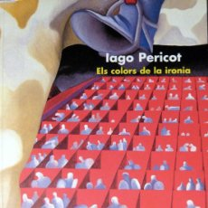 Art: IAGO PERICOT. ELS COLORS DE LA IRONÍA, CATÁLOGO. Lote 31824381