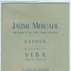 Arte: JAUME MERCADÉ - GALERIAS SYRA - 1947 . Lote 32060542