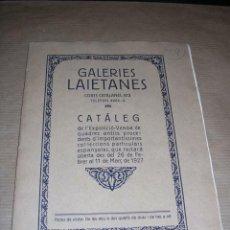 Arte: CATALEG GALERIES LAIETANES CORTS CATALANES 613 BARCELONA 11 MARÇ 1927 ILUSTRAT 12 PAG.19X14 CM. . Lote 32067163