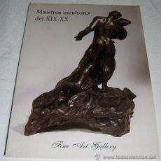 Arte: CATALOGO FINE ART GALLERY MAESTROS ESCULTORES DEL XIX-XX. Lote 32499343