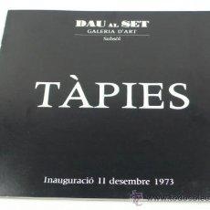Arte: TÀPIES, CATÁLOGO EXPO DAU AL SET, BARCELONA. AÑO 1973. 22 X 24 CM. Lote 32608409