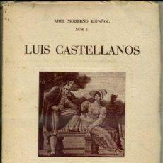 Arte: LUIS CASTELLANOS (A. CLIMENT, 1947). Lote 32912410