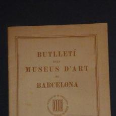 Arte: BUTLLETI DELS MUSEUS D'ART DE BARCELONA, SEIX I BARRAL EMPRESA COLECTIVIZADA. 1937. GUERRA CIVIL. Lote 33251055