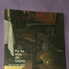 Arte: POR LOS AÑOS DEL QUIJOTE. VIDA, SOCIEDAD, CULTURA.. Lote 33134748