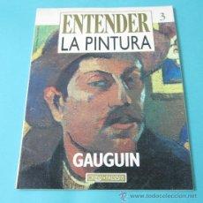 Arte: ENTENDER LA PINTURA. GAUGUIN.. Lote 33354320