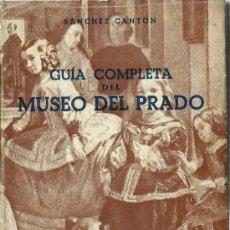 Arte: GUÍA COMPLETA DEL MUSEO DEL PRADO / POR F. J. SÁNCHEZ CANTÓN - 1958. Lote 33568237