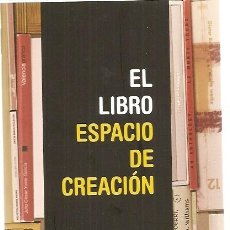 Arte: EL LIBRO, ESPACIO DE CREACIÓN. EXPOSICIÓN UNIVERSIDAD POLITÉCNICA VALENCIA. 2008-09. Lote 34482821