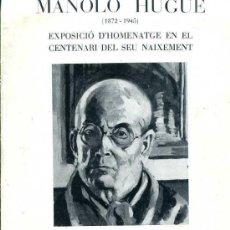 Art: MANOLO HUGUÉ : EXPOSICIÓ DEL CENTENARI (SYRA, 1972 ). Lote 34871100