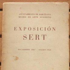 Arte: CATÁLOGO, EXPOSICIÓN SERT, MUSEO DE ARTE MODERNO DICIEMBRE 1947 –ENERO 1948. Lote 34921952