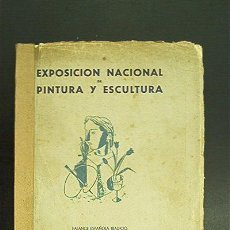Arte: DOCUMENTO HISTÓRICO: CATÁLOGO EXPOSICIÓN NACIONAL PINTURA Y ESCULTURA. VALENCIA,1939. ORIGINAL¡¡¡. Lote 35123412