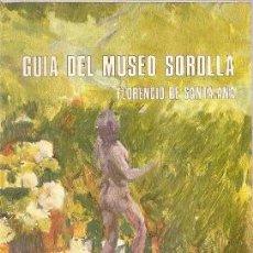 Arte: GUIA DEL MUSEO SOROLLA /// FLORENCIO DE SANTA-ANA. Lote 35250192