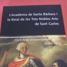 Arte: L'ACADÈMIA DE SANTA BÀRBARA I LA REIAL DE LES TRES NOBLES ARTS DE SANT CARLES (BILINGUE) VALENCIA. Lote 35568667