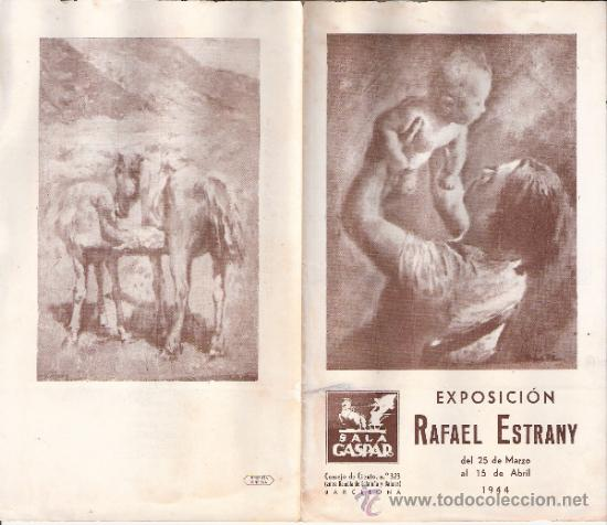 RAFAEL ESTRANY. MARZO 1944. SALA GASPAR. DÍPTICO. 18'5 X 11 CMTRS. (Arte - Catálogos)
