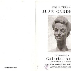 Arte: JUAN CARDELLÁ. ESCULTURAS. MARZO 1945. GALERIAS ARGOS. BARCELONA. 17 X 12'5 CMTRS.. Lote 35949980
