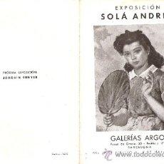 Arte: SOLÁ ANDREU. FEBRERO 1944. GALERIAS ARGOS. BARCELONA. 17 X 12'5 CMTRS.. Lote 35950048