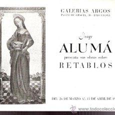 Arte: JORGE ALUMÁ. MARZO 1949. GALERIAS ARGOS. BARCELONA. DÍPTICO. 16'5 X 12'5 CMTRS.. Lote 35997672