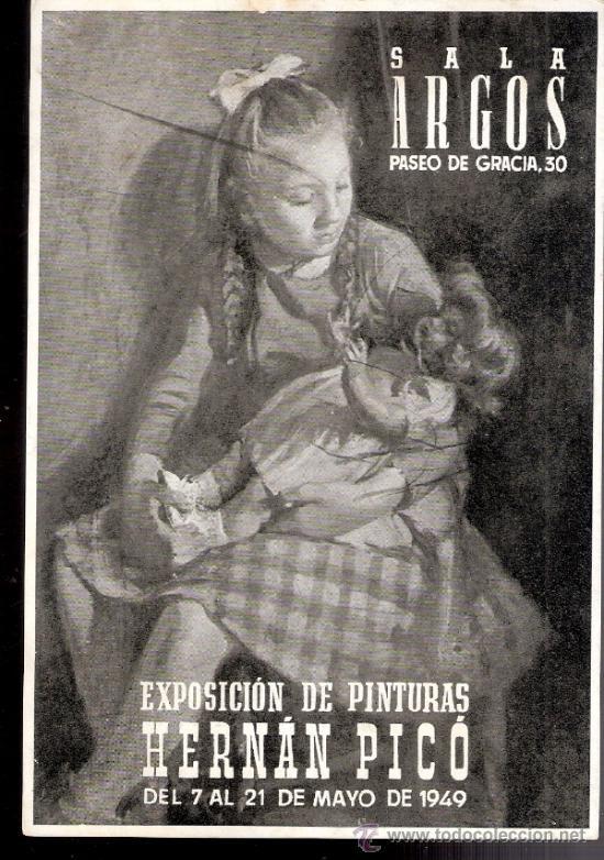 HERNÁN PICÓ. MAYO 1949. GALERÍA ARGOS. BARCELONA. TARJETA.17 X 12 CMTRS. (Arte - Catálogos)