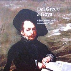 Arte: DEL GRECO A GOYA. OBRAS MAESTRAS DEL MUSEO DEL PRADO - MUSEO DE ARTE DE PONCE (PUERTO RICO) 2012. Lote 36758875