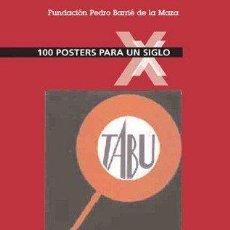 Arte: 100 PÓSTERS PARA UN SIGLO ...TOULOUSSE-LAUTREC JULIUS KLINGER ANDY WARHOL .... CARTELISMO CARTEL. Lote 36826877